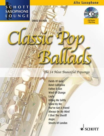 Classic Pop Ballads - The 14 most beautiful Popsongs für Alt-Saxophon mit CD
